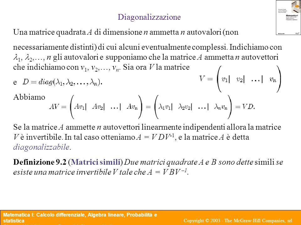 DiagonalizzazioneUna matrice quadrata A di dimensione n ammetta n autovalori (non.