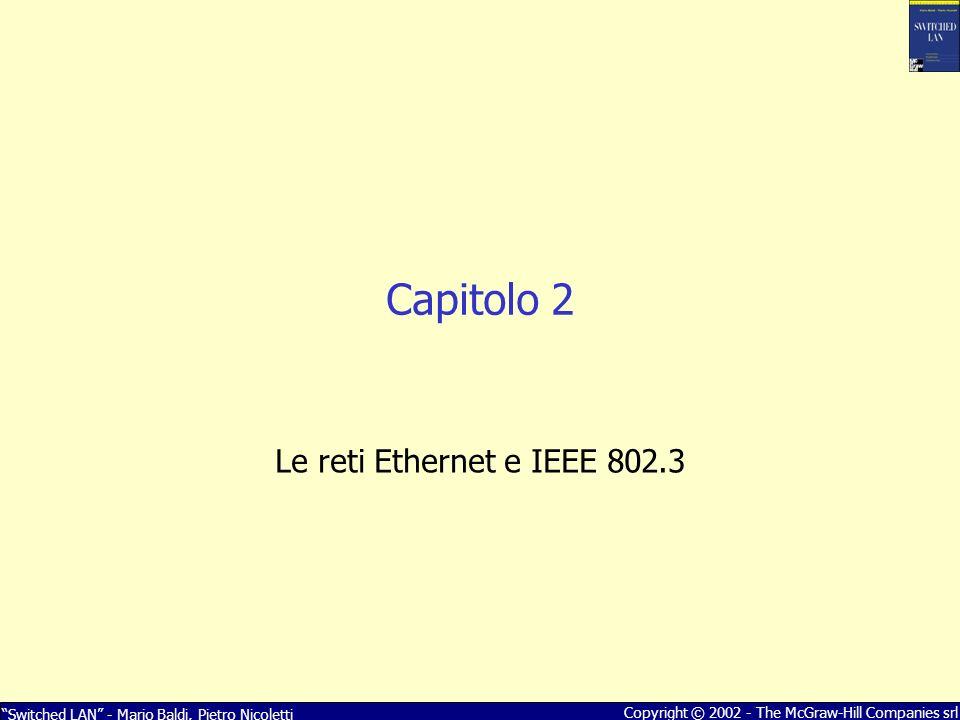 Capitolo 2 Le reti Ethernet e IEEE 802.3