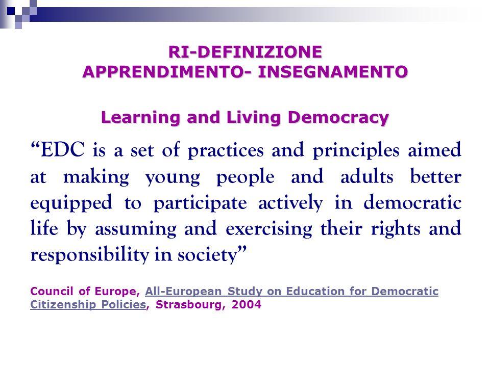 RI-DEFINIZIONE APPRENDIMENTO- INSEGNAMENTO Learning and Living Democracy