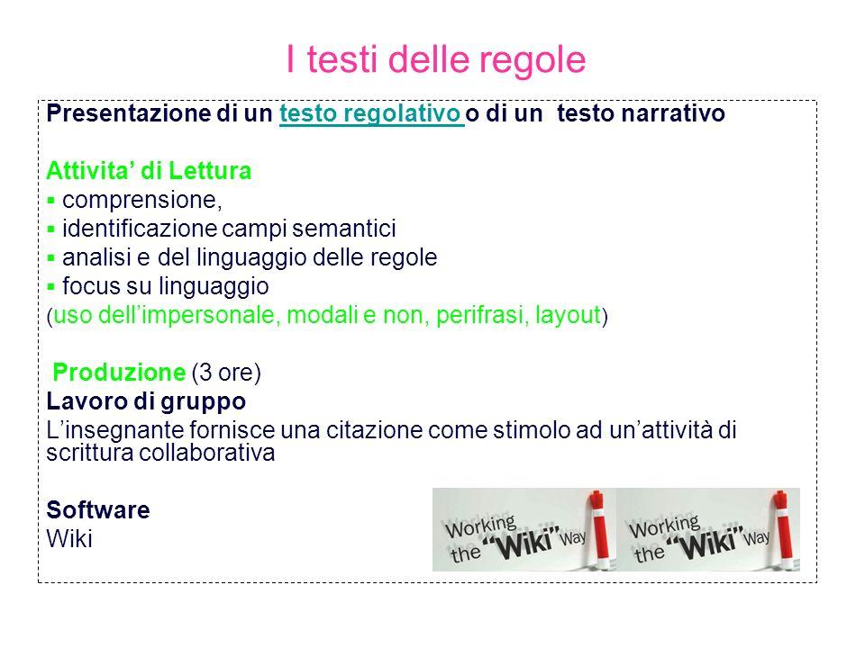 I testi delle regole Presentazione di un testo regolativo o di un testo narrativo. Attivita' di Lettura.