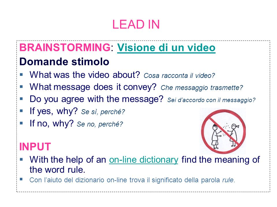LEAD IN BRAINSTORMING: Visione di un video Domande stimolo INPUT