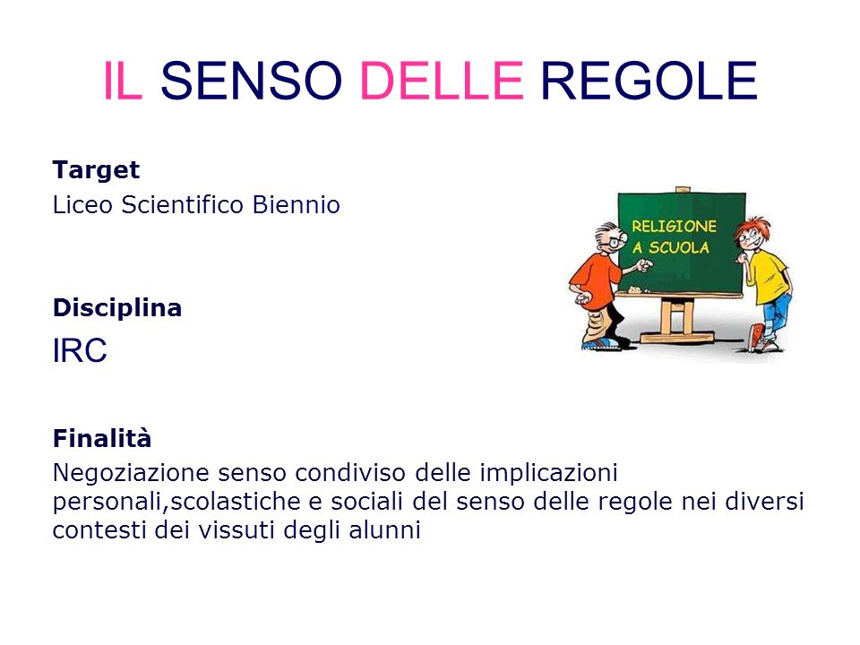 IL SENSO DELLE REGOLE IRC Target Liceo Scientifico Biennio Disciplina