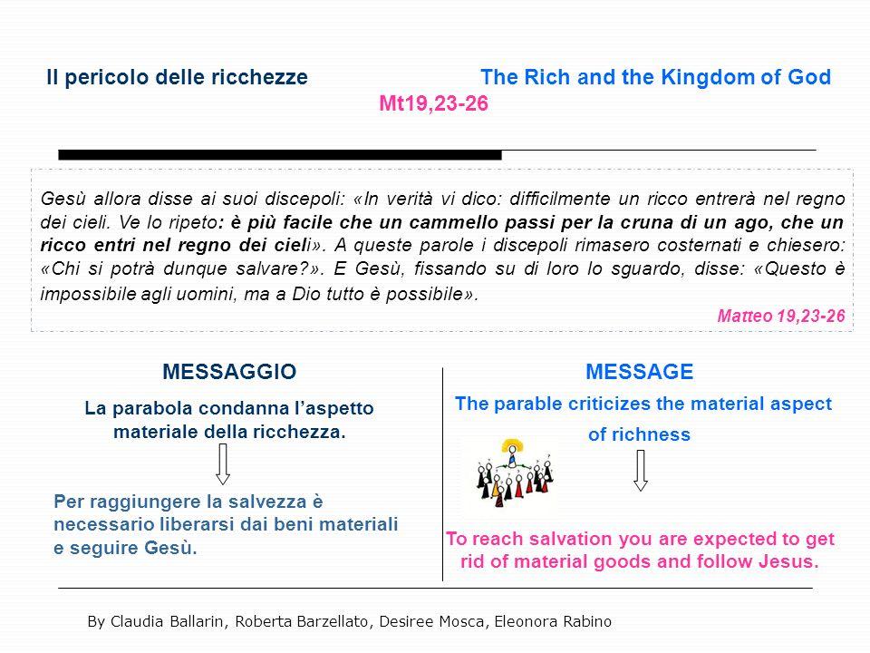 Il pericolo delle ricchezze The Rich and the Kingdom of God Mt19,23-26