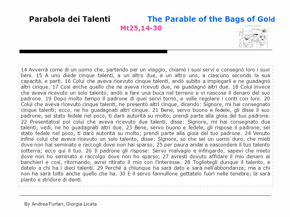 Parabola dei Talenti The Parable of the Bags of Gold Mt25,14-30