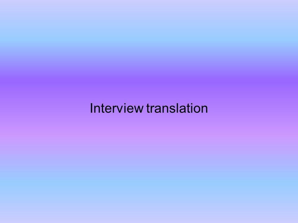 Interview translation