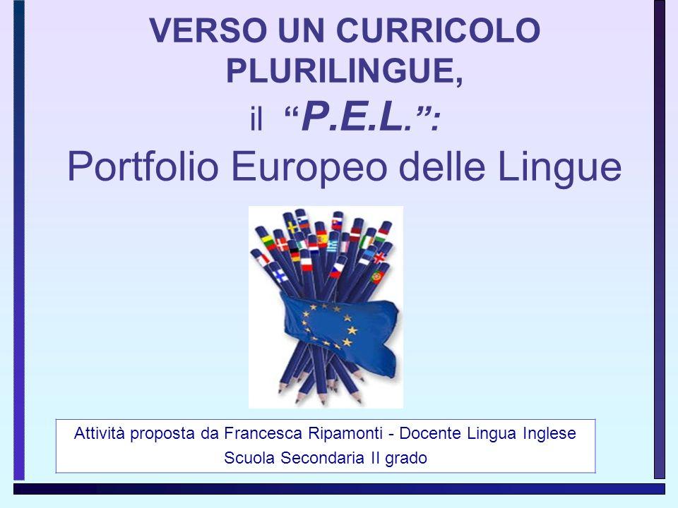 VERSO UN CURRICOLO PLURILINGUE, il P. E. L