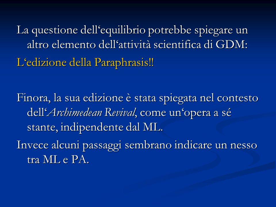 La questione dell'equilibrio potrebbe spiegare un altro elemento dell'attività scientifica di GDM: