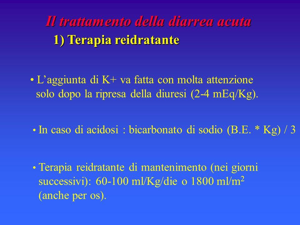 Il trattamento della diarrea acuta 1) Terapia reidratante
