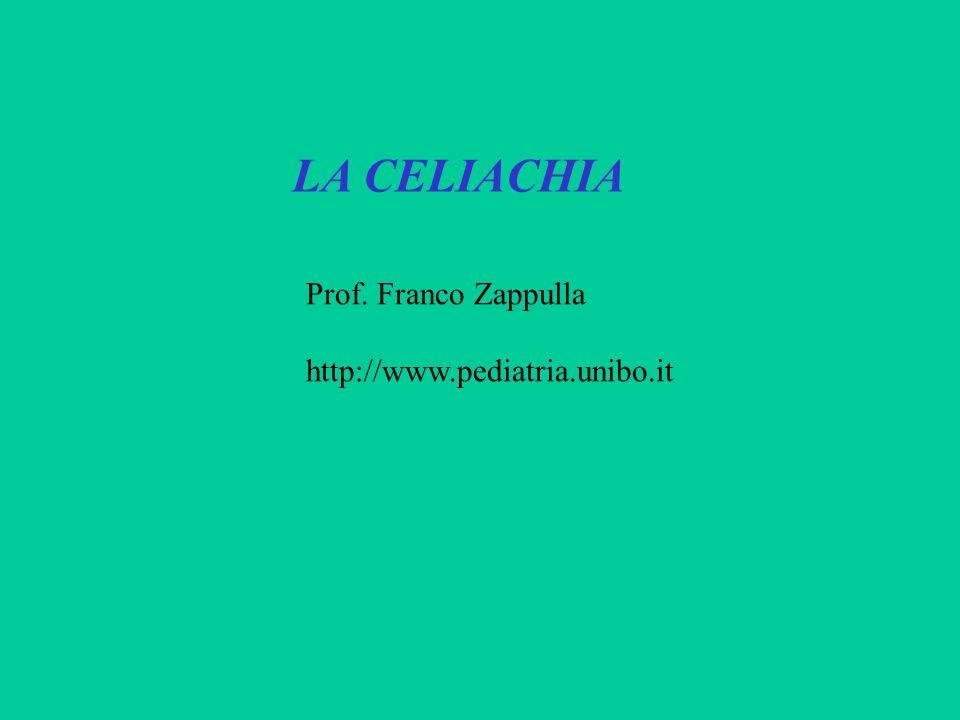 LA CELIACHIA Prof. Franco Zappulla http://www.pediatria.unibo.it
