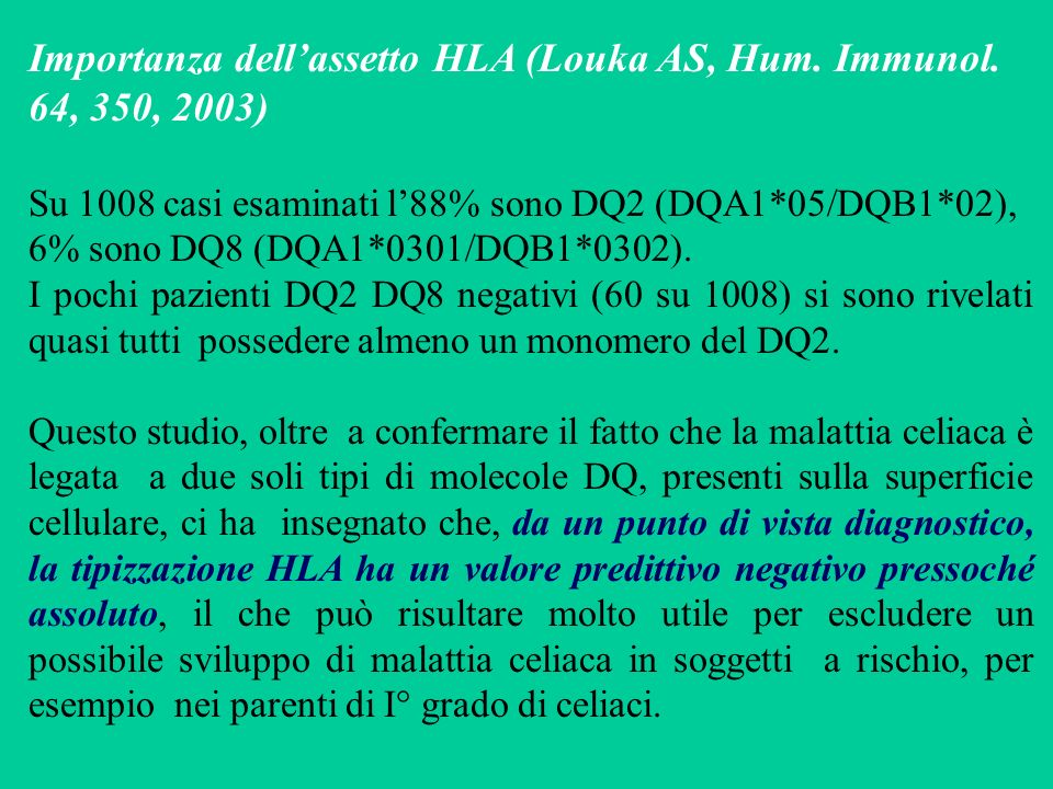 Importanza dell'assetto HLA (Louka AS, Hum. Immunol. 64, 350, 2003)
