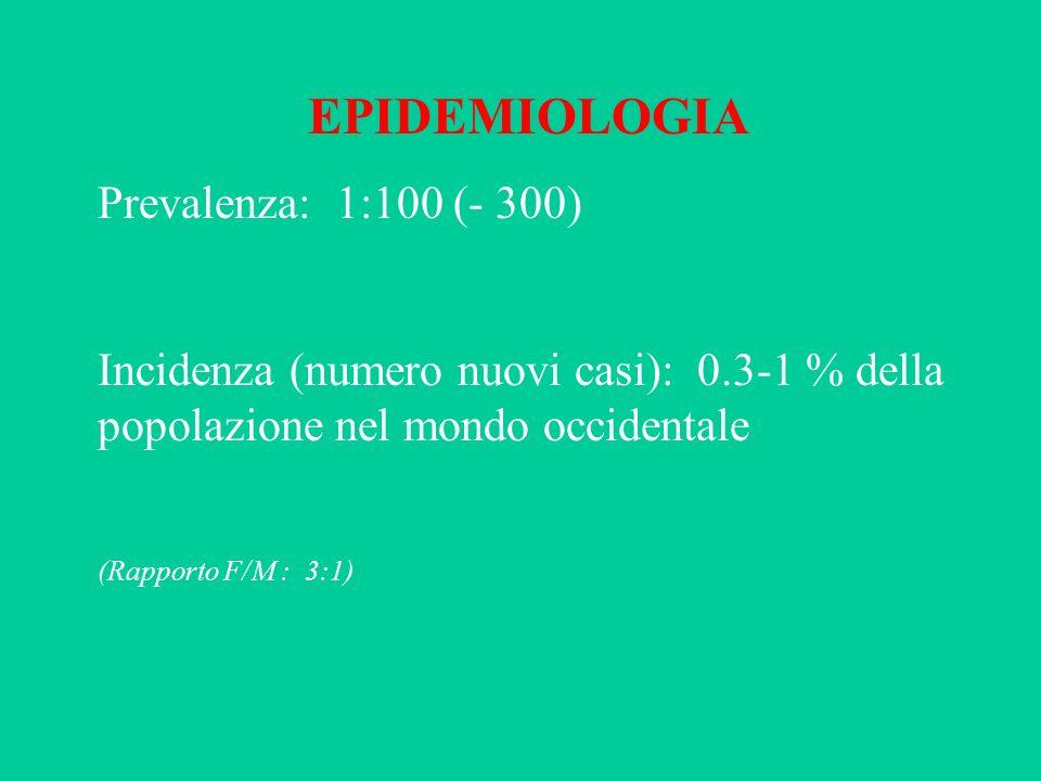EPIDEMIOLOGIA Prevalenza: 1:100 (- 300)