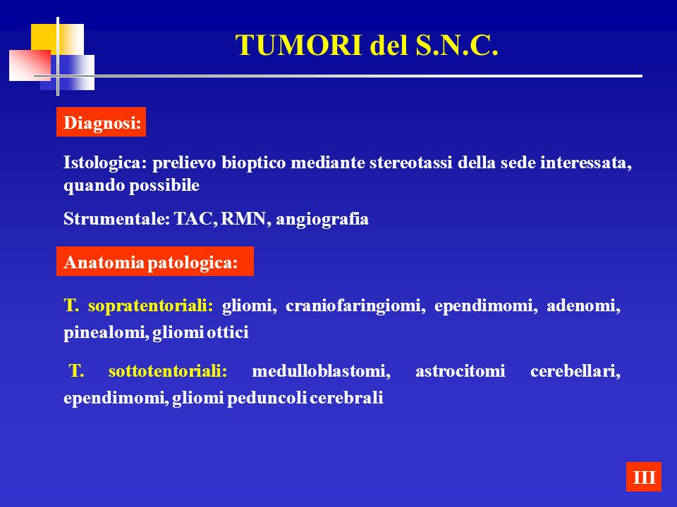 TUMORI del S.N.C. Diagnosi:
