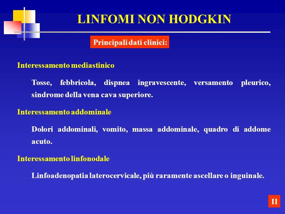 LINFOMI NON HODGKIN Principali dati clinici: