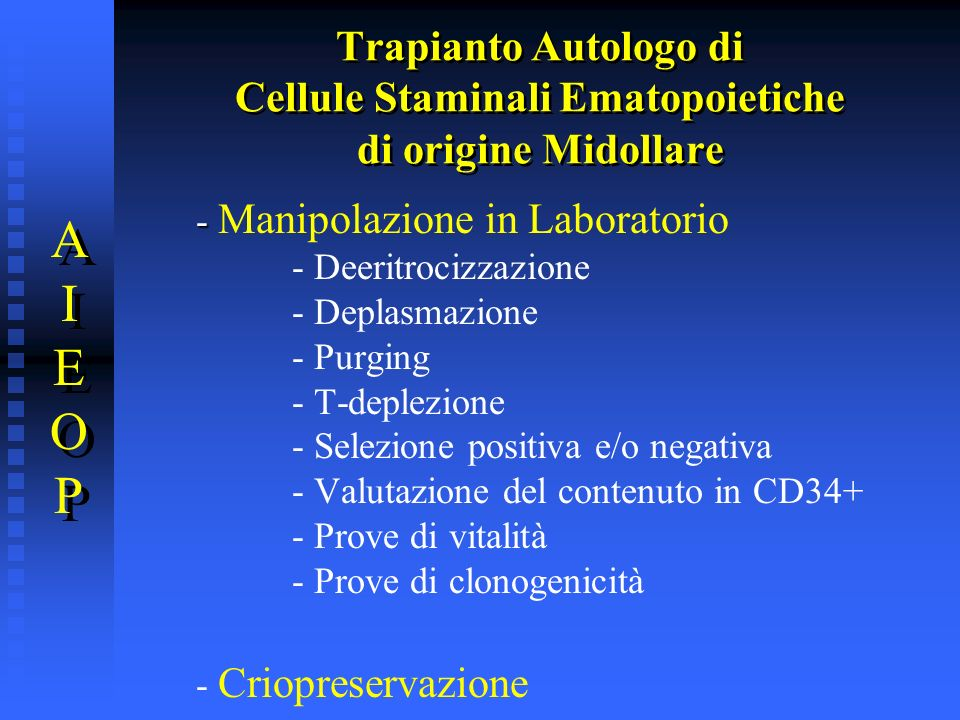 Trapianto Autologo di Cellule Staminali Ematopoietiche di origine Midollare