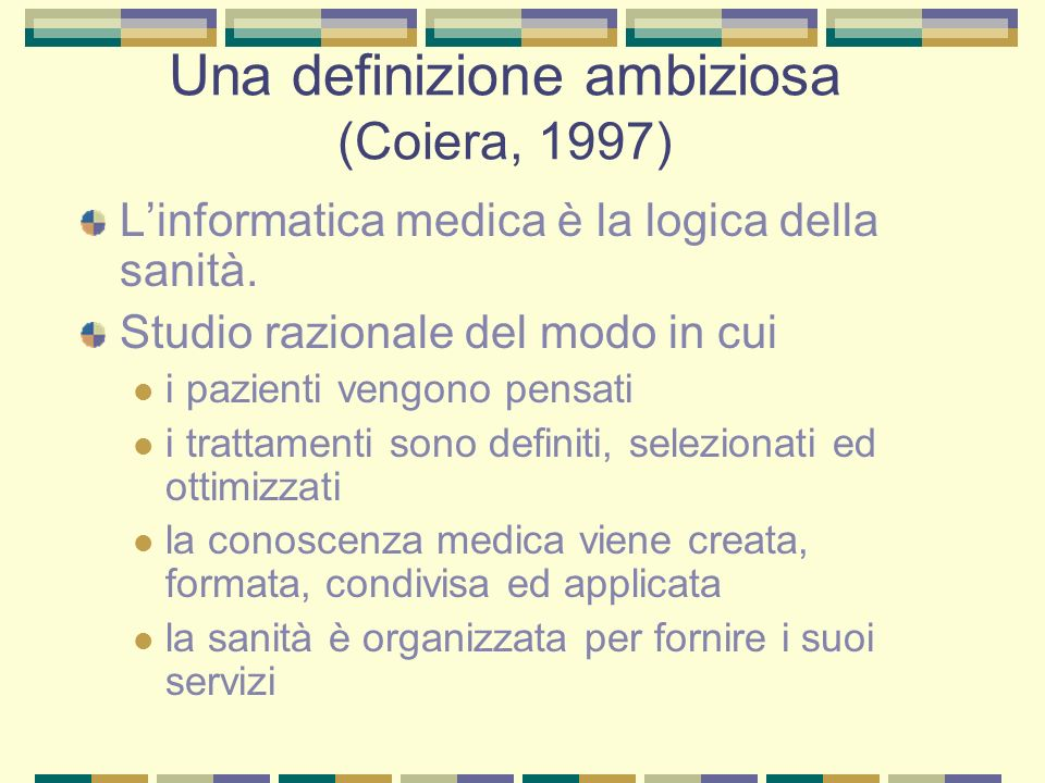 Una definizione ambiziosa (Coiera, 1997)