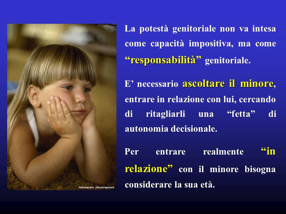 La potestà genitoriale non va intesa come capacità impositiva, ma come responsabilità genitoriale.