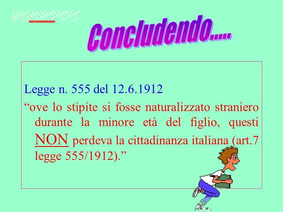 . Concludendo..... Legge n. 555 del 12.6.1912