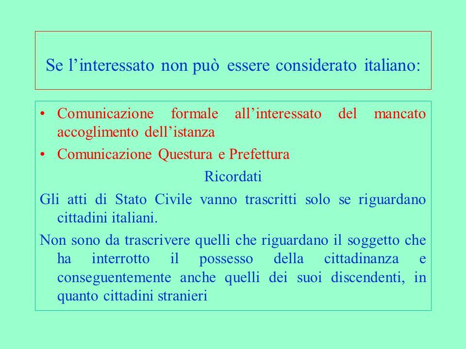 Se l'interessato non può essere considerato italiano: