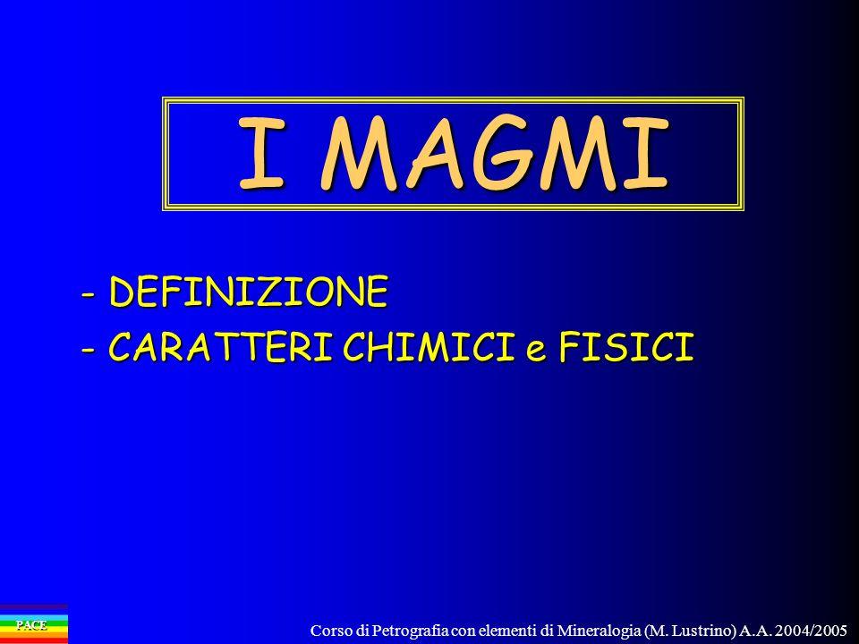 I MAGMI - DEFINIZIONE - CARATTERI CHIMICI e FISICI