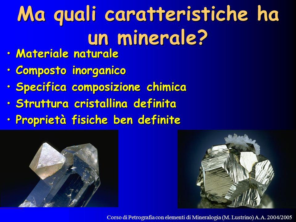 Ma quali caratteristiche ha un minerale