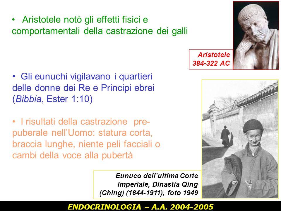 Aristotele384-322 AC. Aristotele notò gli effetti fisici e comportamentali della castrazione dei galli.