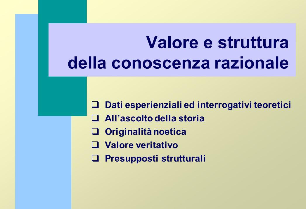 Valore e struttura della conoscenza razionale