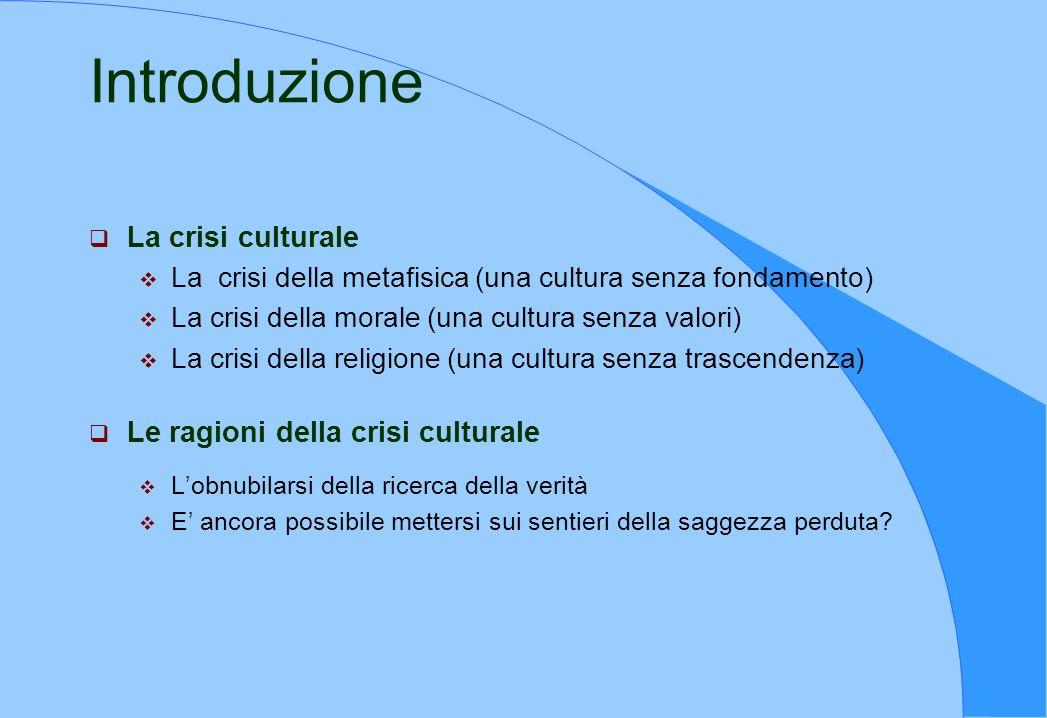 Introduzione La crisi culturale Le ragioni della crisi culturale