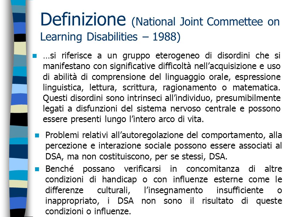 Definizione (National Joint Commettee on Learning Disabilities – 1988)