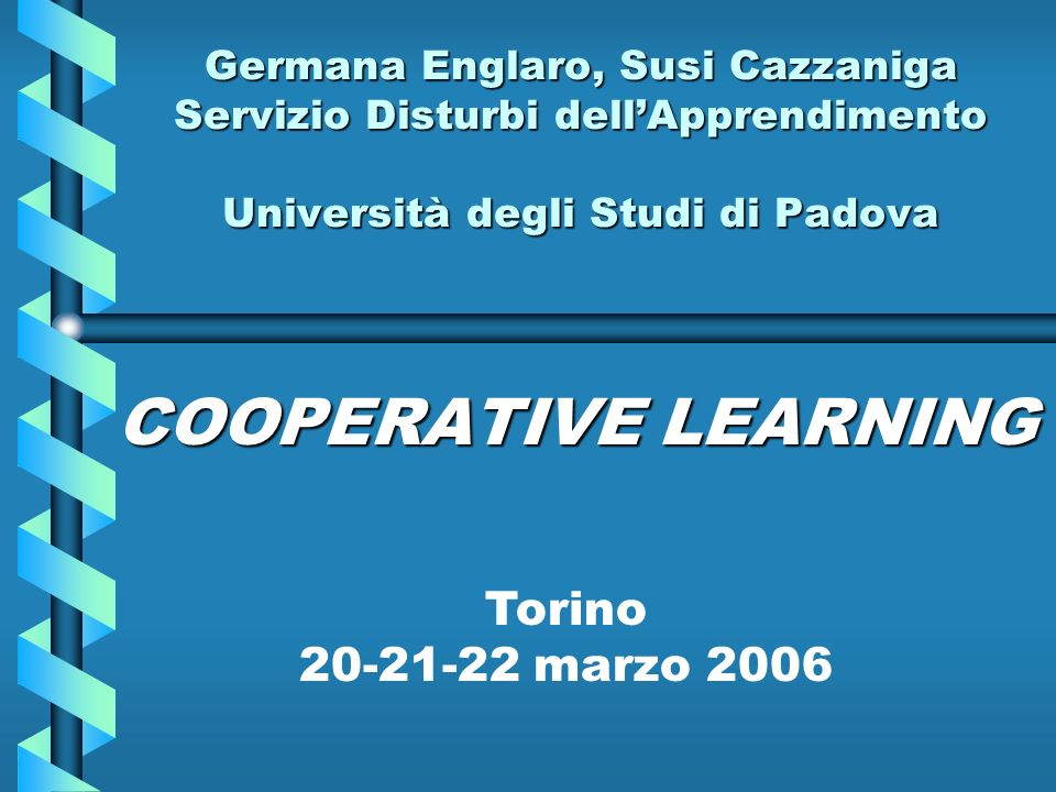 COOPERATIVE LEARNING Torino 20-21-22 marzo 2006