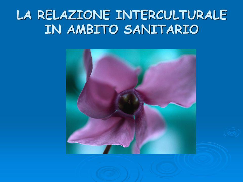 LA RELAZIONE INTERCULTURALE IN AMBITO SANITARIO