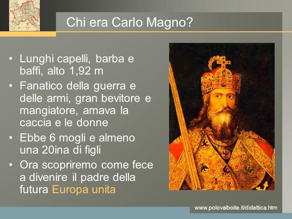 Chi era Carlo Magno Lunghi capelli, barba e baffi, alto 1,92 m