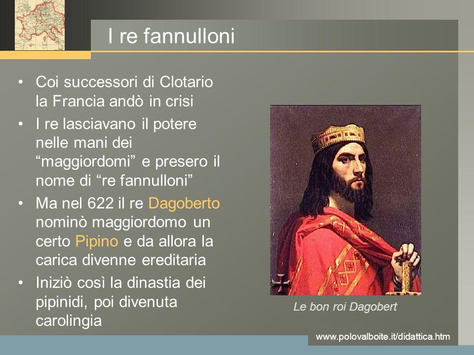 I re fannulloni Coi successori di Clotario la Francia andò in crisi