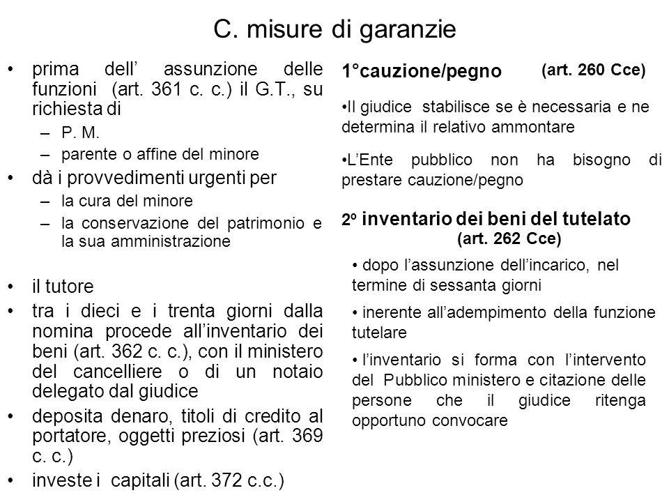 C. misure di garanzie prima dell' assunzione delle funzioni (art. 361 c. c.) il G.T., su richiesta di.