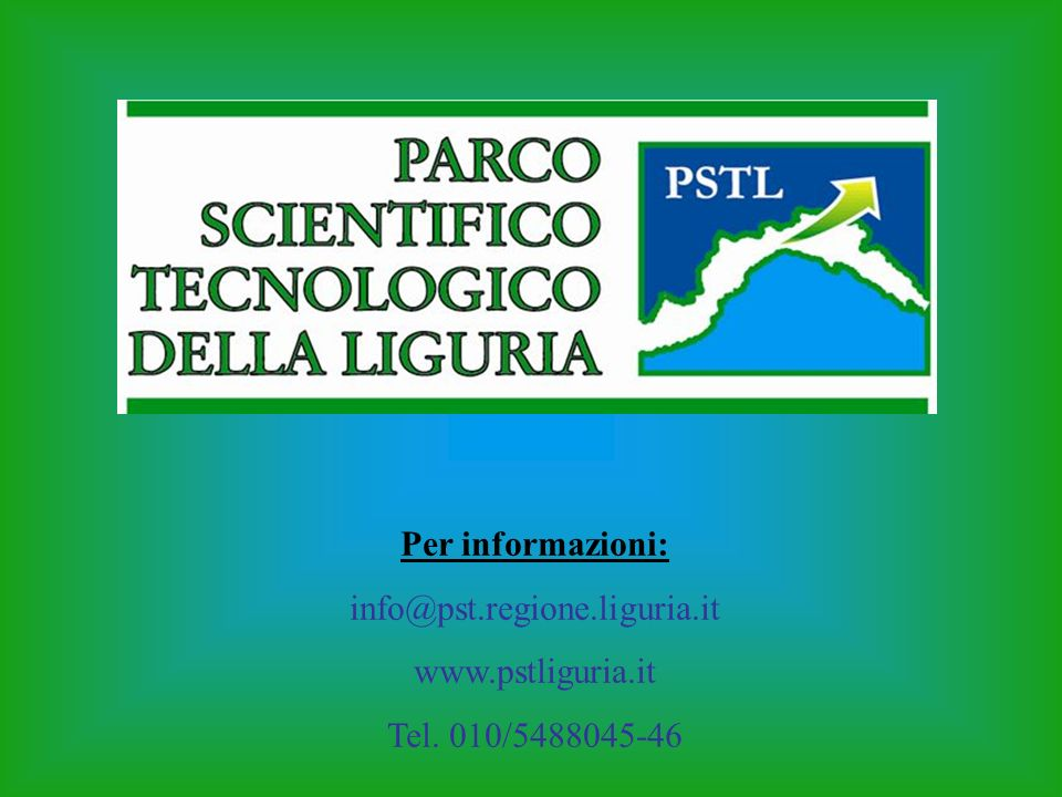 Per informazioni: info@pst.regione.liguria.it www.pstliguria.it Tel. 010/5488045-46