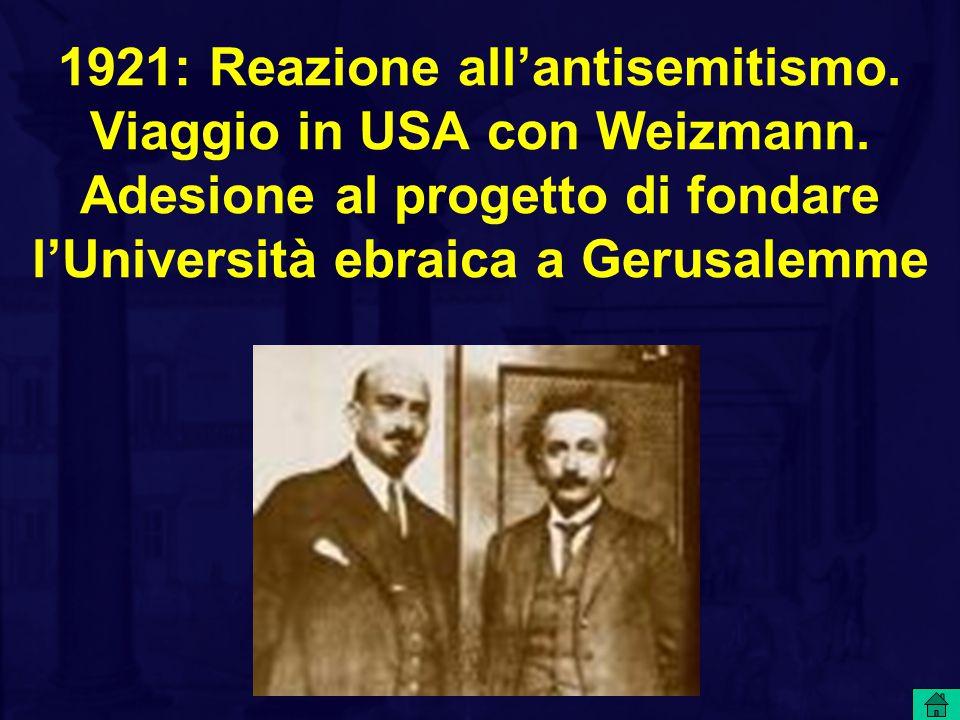1921: Reazione all'antisemitismo. Viaggio in USA con Weizmann