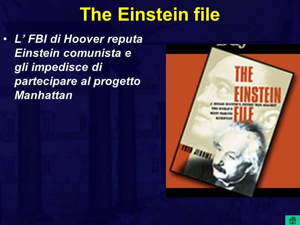 The Einstein file L' FBI di Hoover reputa Einstein comunista e gli impedisce di partecipare al progetto Manhattan.