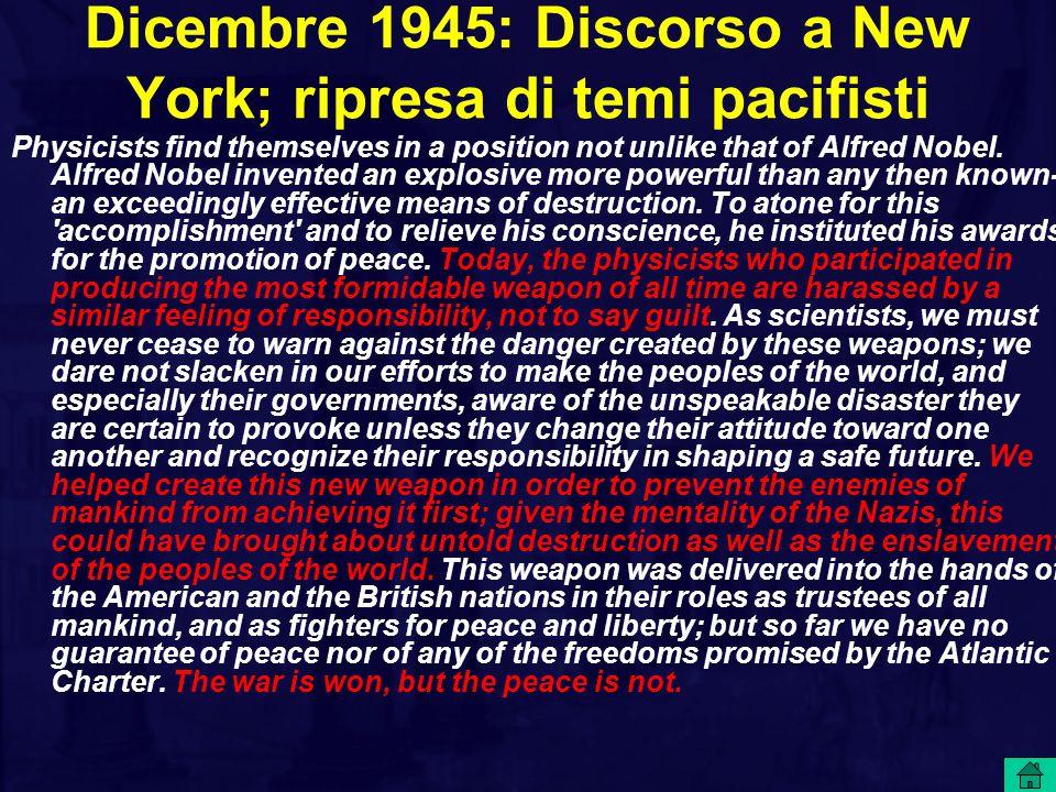 Dicembre 1945: Discorso a New York; ripresa di temi pacifisti