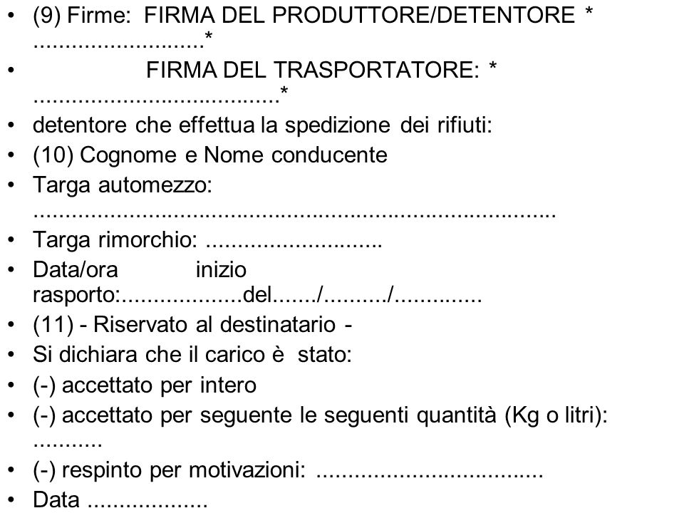 (9) Firme: FIRMA DEL PRODUTTORE/DETENTORE * ...........................*