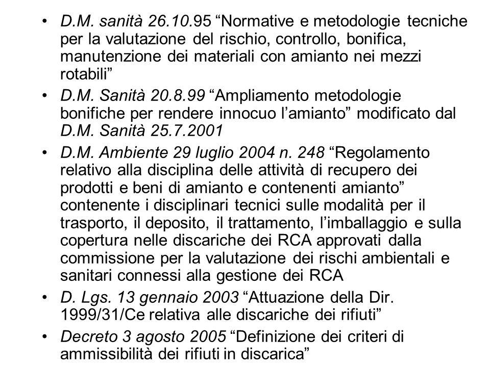 D.M. sanità 26.10.95 Normative e metodologie tecniche per la valutazione del rischio, controllo, bonifica, manutenzione dei materiali con amianto nei mezzi rotabili