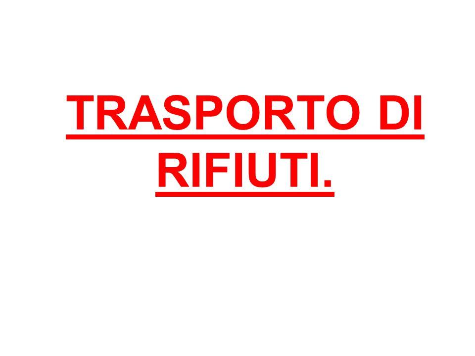 TRASPORTO DI RIFIUTI.