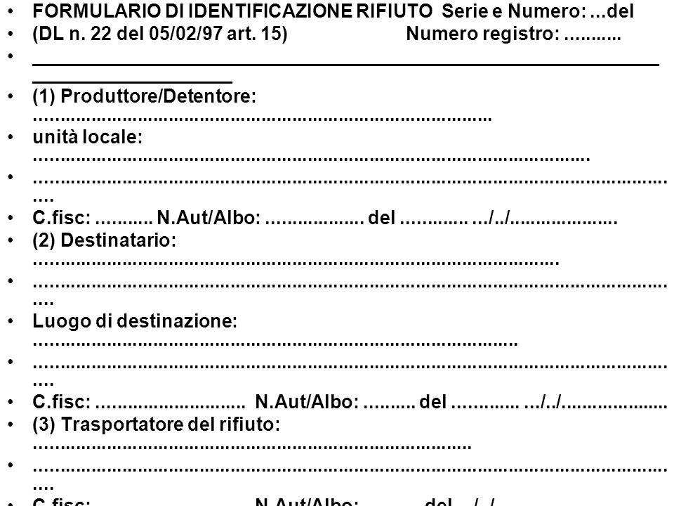 FORMULARIO DI IDENTIFICAZIONE RIFIUTO Serie e Numero: ...del