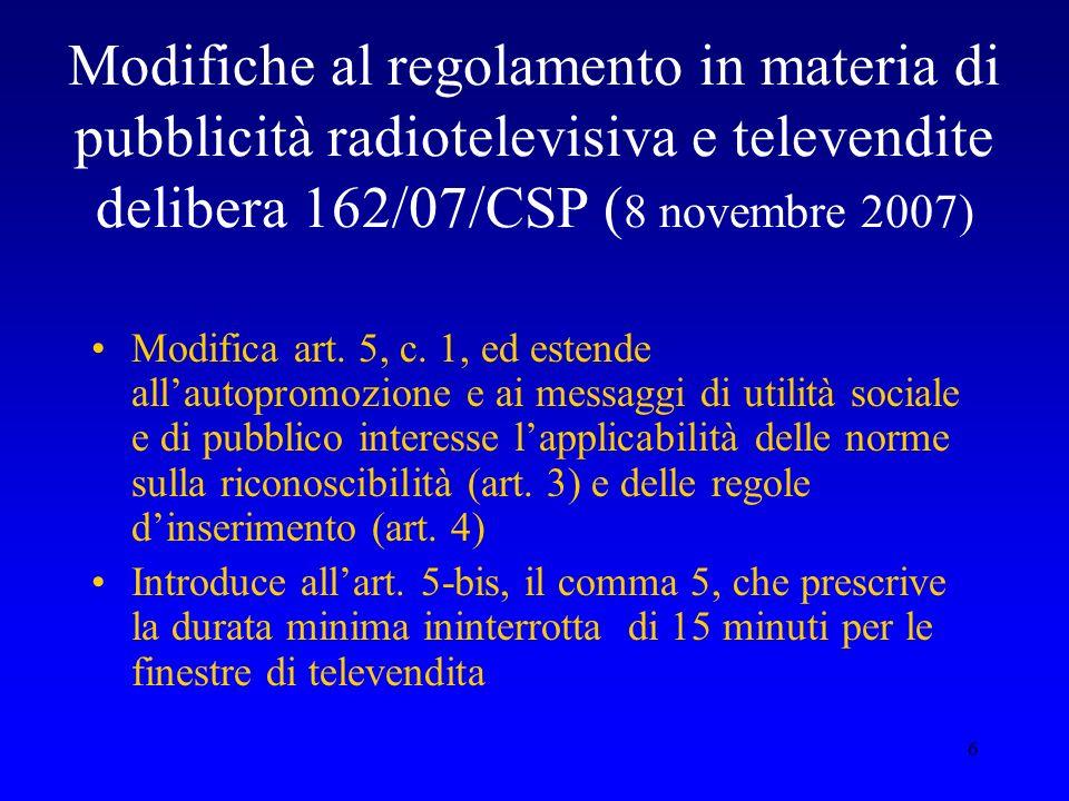 Modifiche al regolamento in materia di pubblicità radiotelevisiva e televendite delibera 162/07/CSP (8 novembre 2007)