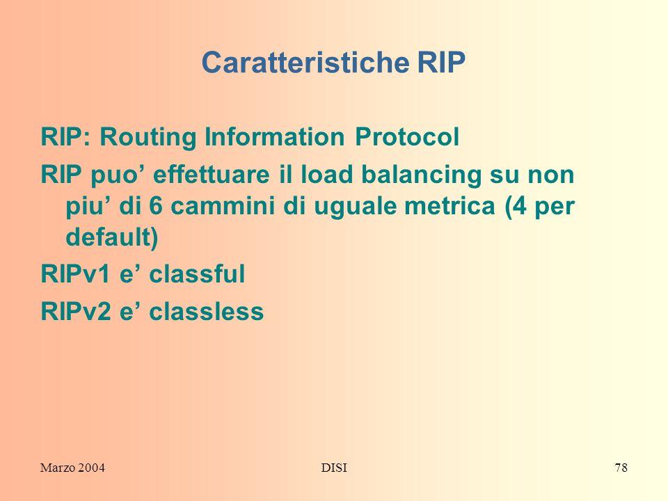 Caratteristiche RIP RIP: Routing Information Protocol