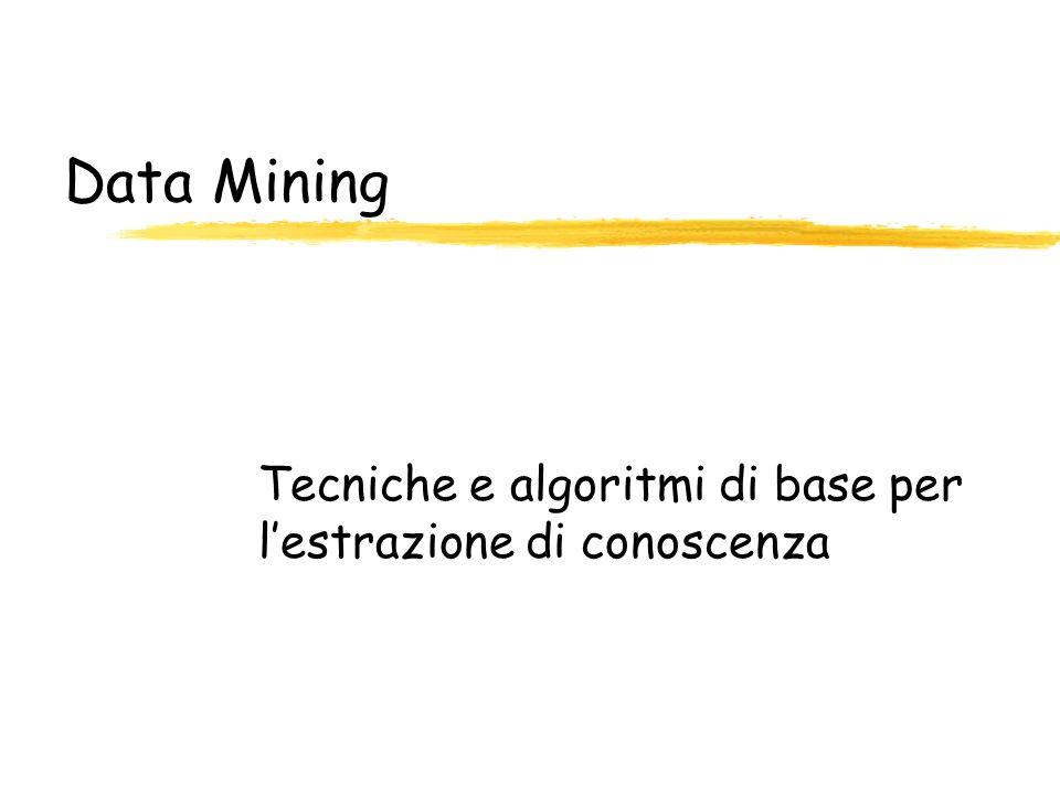Tecniche e algoritmi di base per l'estrazione di conoscenza