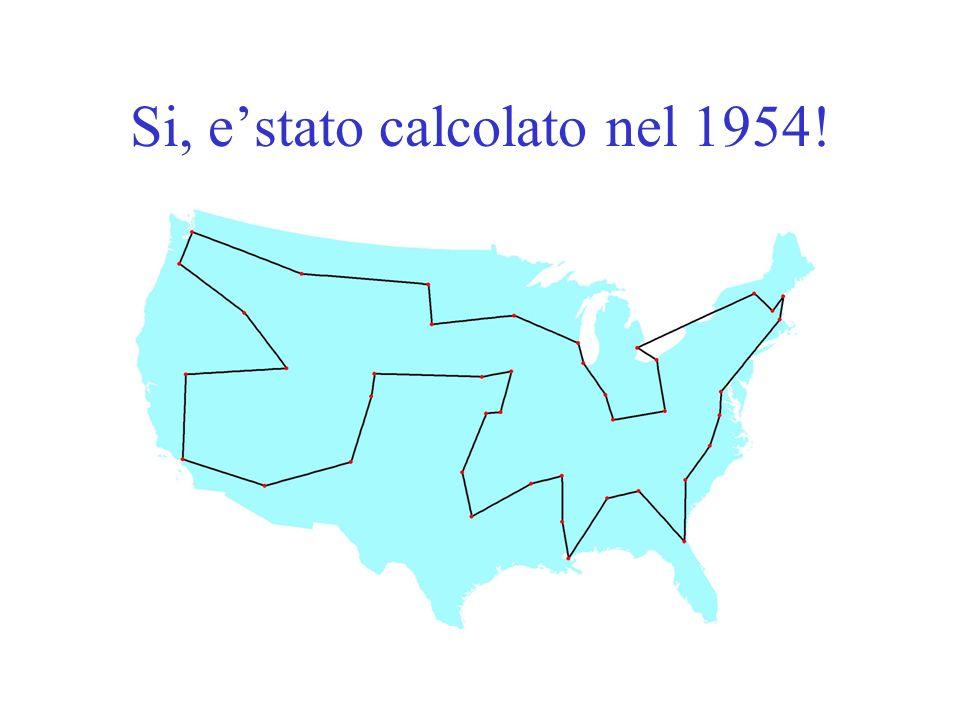 Si, e'stato calcolato nel 1954!