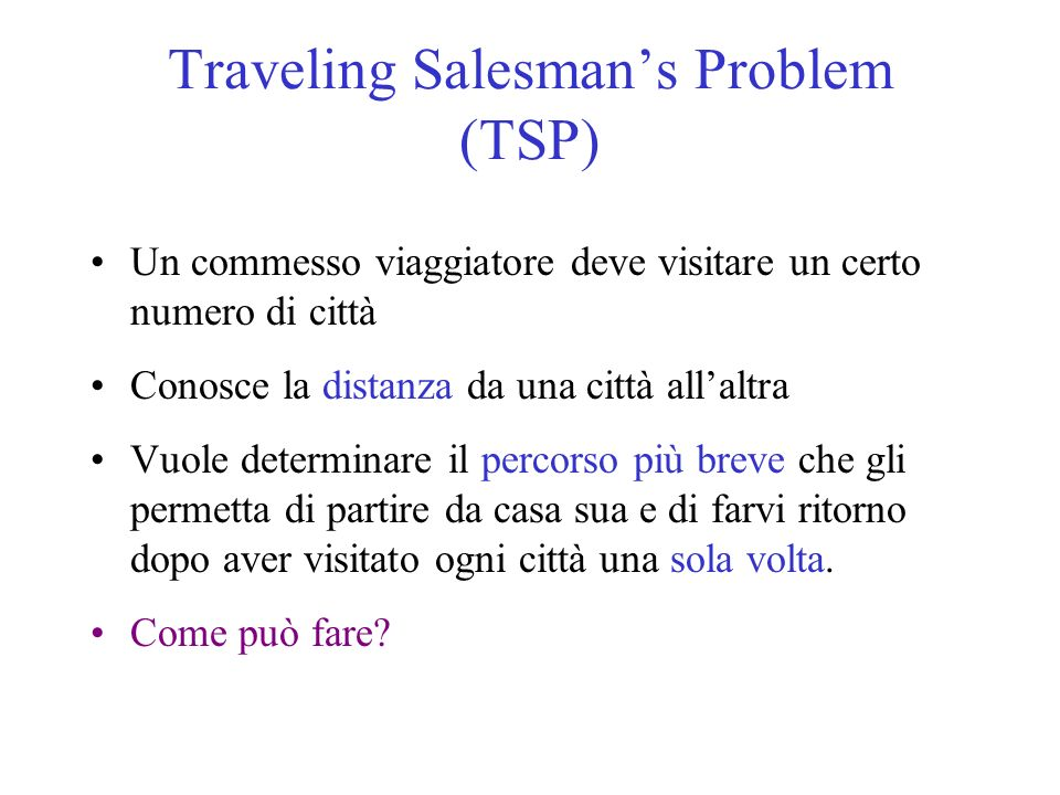 Traveling Salesman's Problem (TSP)