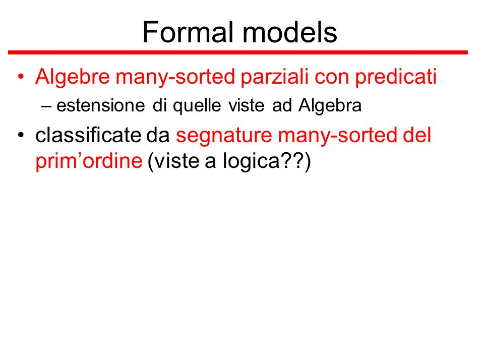 Formal models Algebre many-sorted parziali con predicati