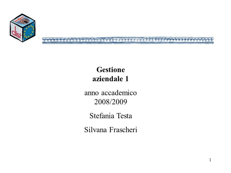 Gestione aziendale 1 anno accademico 2008/2009 Stefania Testa Silvana Frascheri