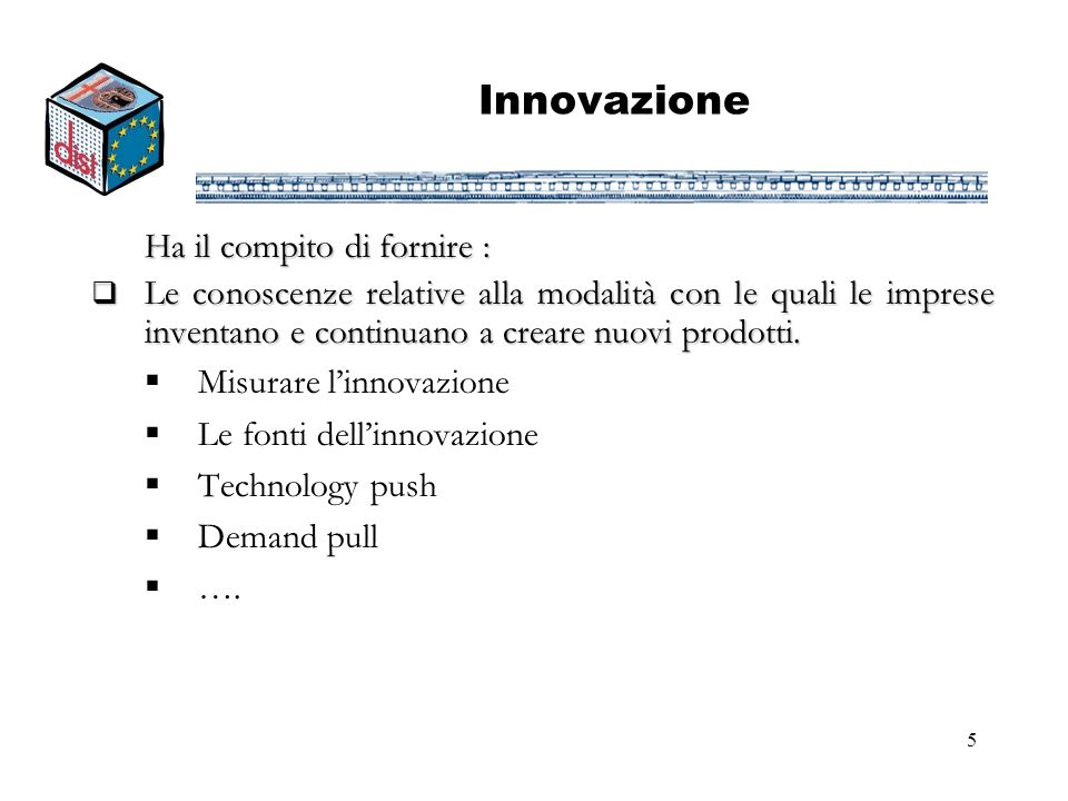 Innovazione Ha il compito di fornire :