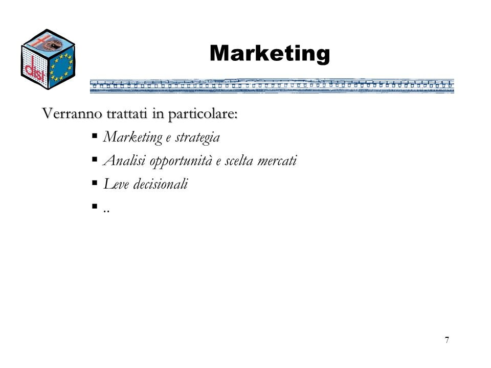Marketing Verranno trattati in particolare: Marketing e strategia